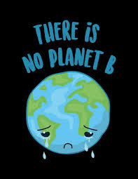 "Cartoon of Earth crying captioned ""There is no planet B""."